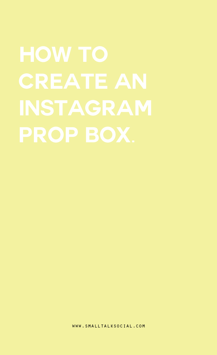 How to create a prop box when you sell services instead of physical products. Shoot styled photos for Instagram with your own custom prop box!