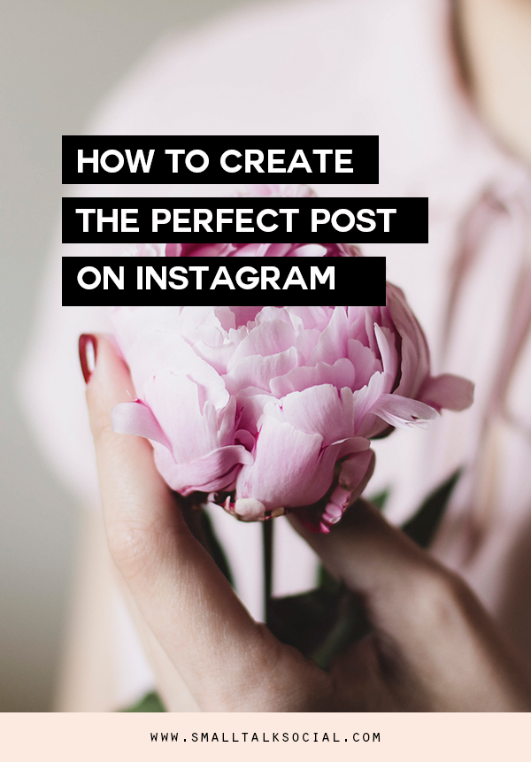 What makes a perfect post on Instagram?  Surprisingly it isn't much. | How to Create the Perfect Instagram Post | The Anatomy of Engaging Visual Content. www.smalltalksocial.com
