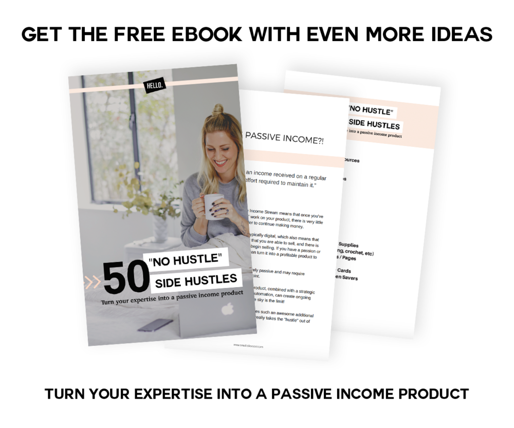 Get the FREE 50 no hustle side hustle ebook with 50 passive income ideas