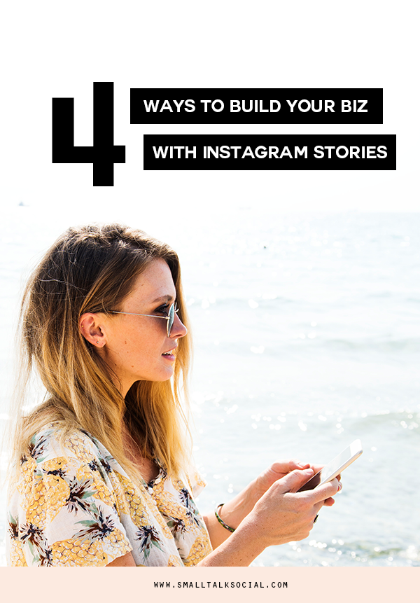 4 ways to build your business with Instagram stories from Small Talk Social