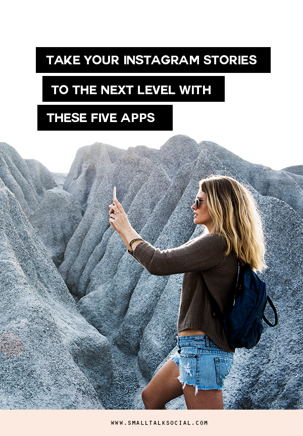 5 apps that will take your Instagram Stories for business to the next level from Small Talk Social.
