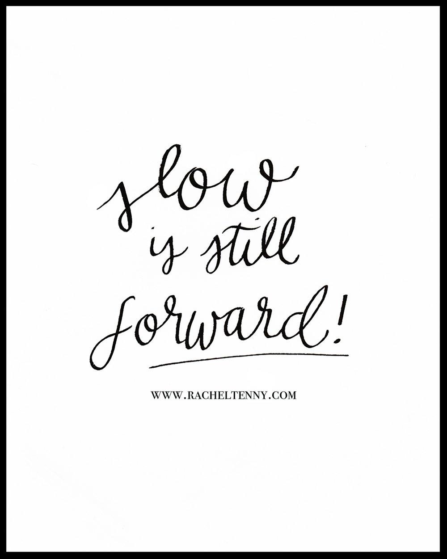Slow is still forward.jpg
