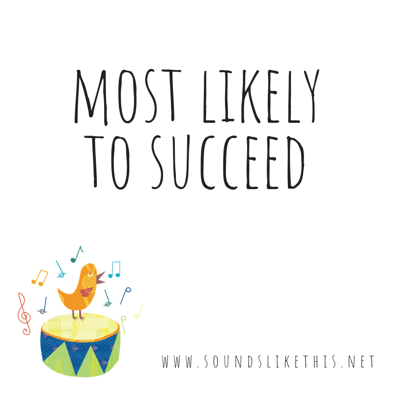 most likely to succeed.png