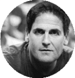 Mark Cuban Shark; Founder of Broadcast.com; Owner, Dallas Mavericks
