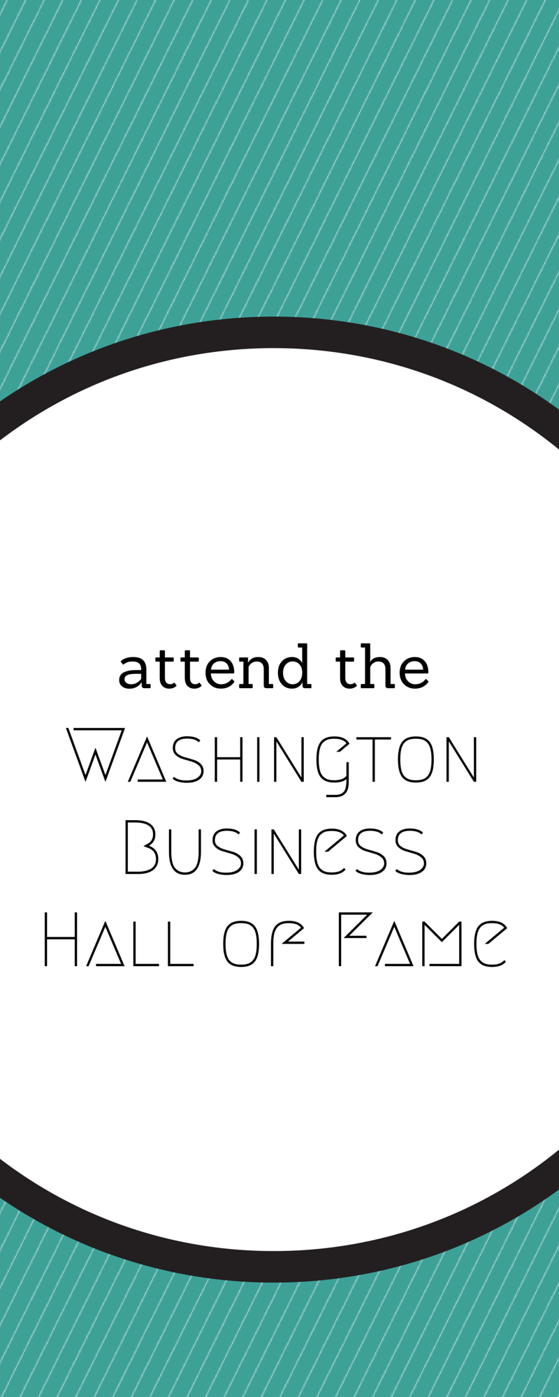 The Washington Business Hall of Fame honors Washington's best-in-business to benefit our region's next-in-business. Several sponsorship opportunities are available.