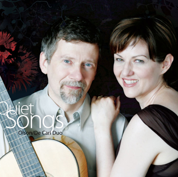 QUIET SONGS - Olson/De Cari Duo's first recordingBachianas Brasileiras No. 5 and Prelude No. 3 by Heitor Villa-LobosOutdoor Shadows by David LeisnerFive Quiet Songs by John W. DuarteMissing Her by Frederic HandSongs from the Schmelli Gesangbuch; selections from Suite BWV 995 by J. S. BachGershwin songs arranged by John W. DuartePurchase at olsondecariduo.com   CD Baby   Amazon