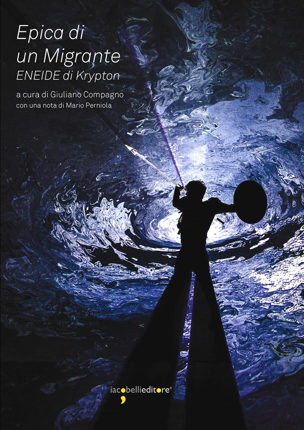 Giuliano Compagno  Epica di un Migrante.Eneide di Krypton    Book Cover   Iacobelli Editore, 2015