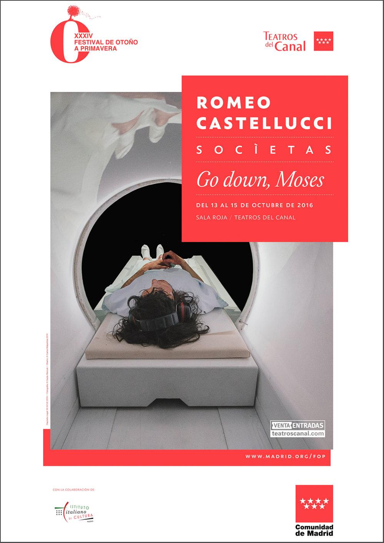 Romeo Castellucci  Go Down, Moses   Socìetas Raffaello Sanzio, directed by Romeo Castellucci   Poster   Teatros del Canal, 2016