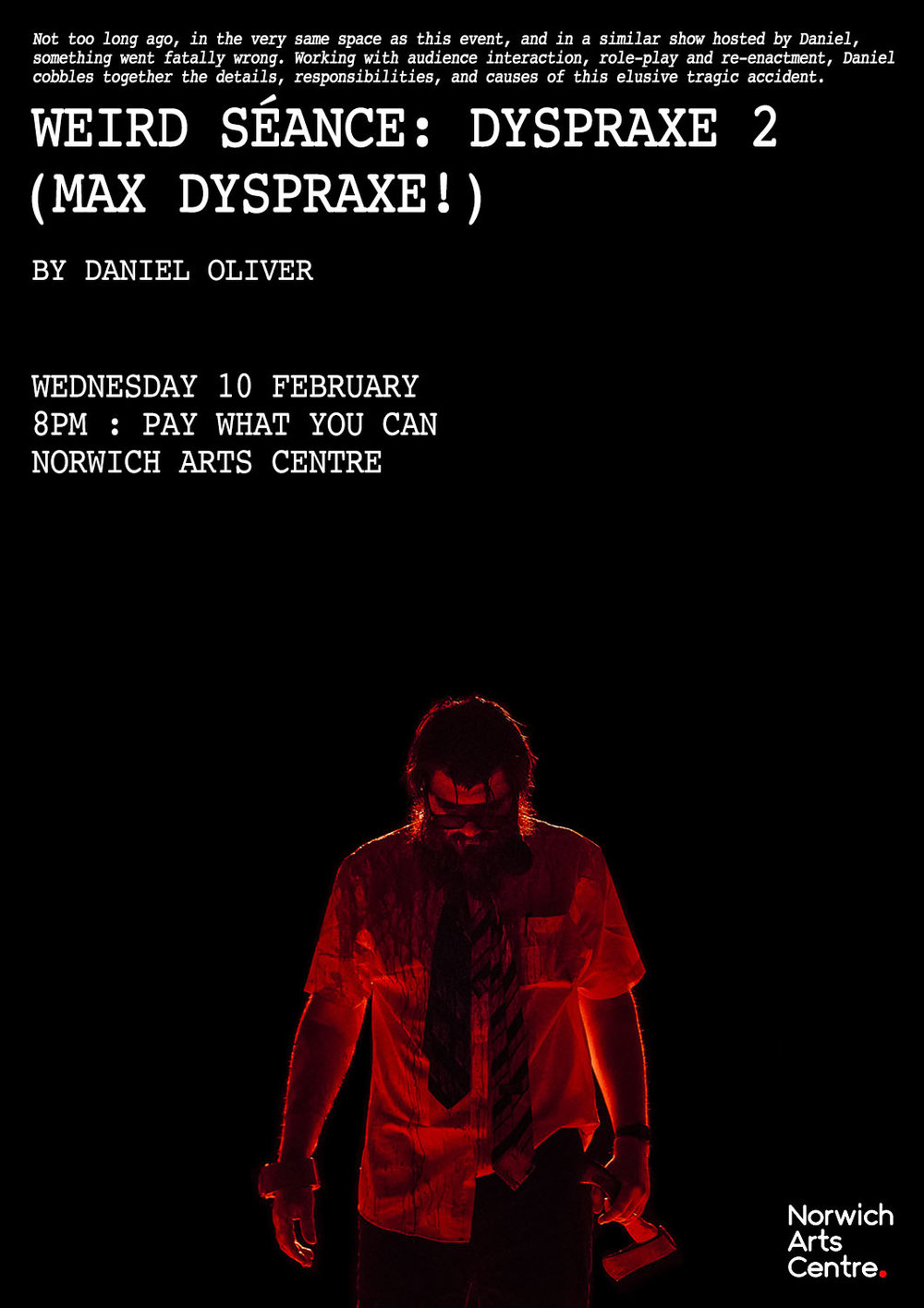 Daniel Oliver   Weird Séance: Dyspraxe 2 (Max Dyspraxe!)    Poster   Norwich, 2016