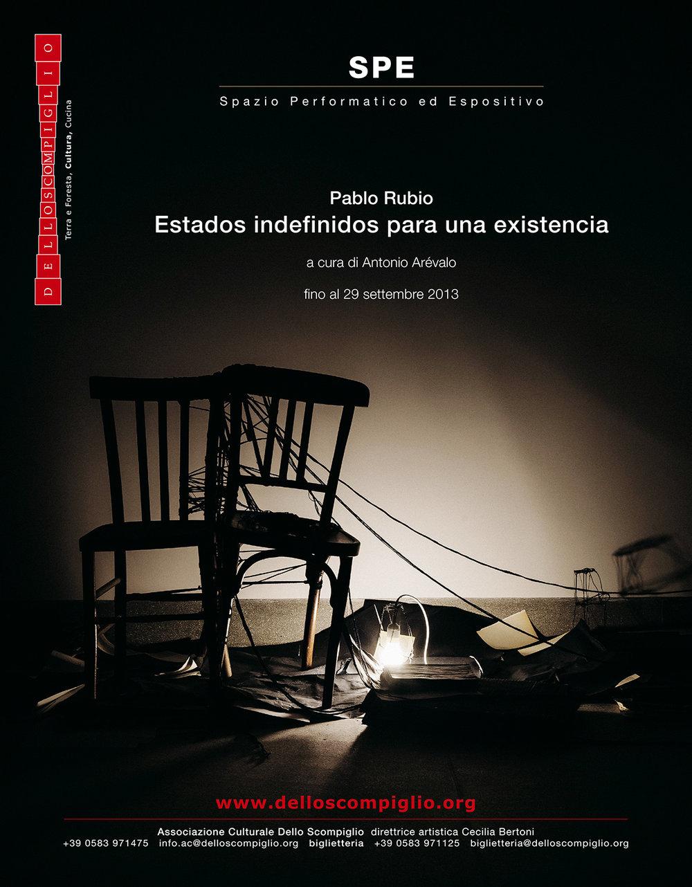 Pablo Rubio | Estados indefinidos para una existencia    Poster   Associazione Culturale Dello Scompiglio, 2014