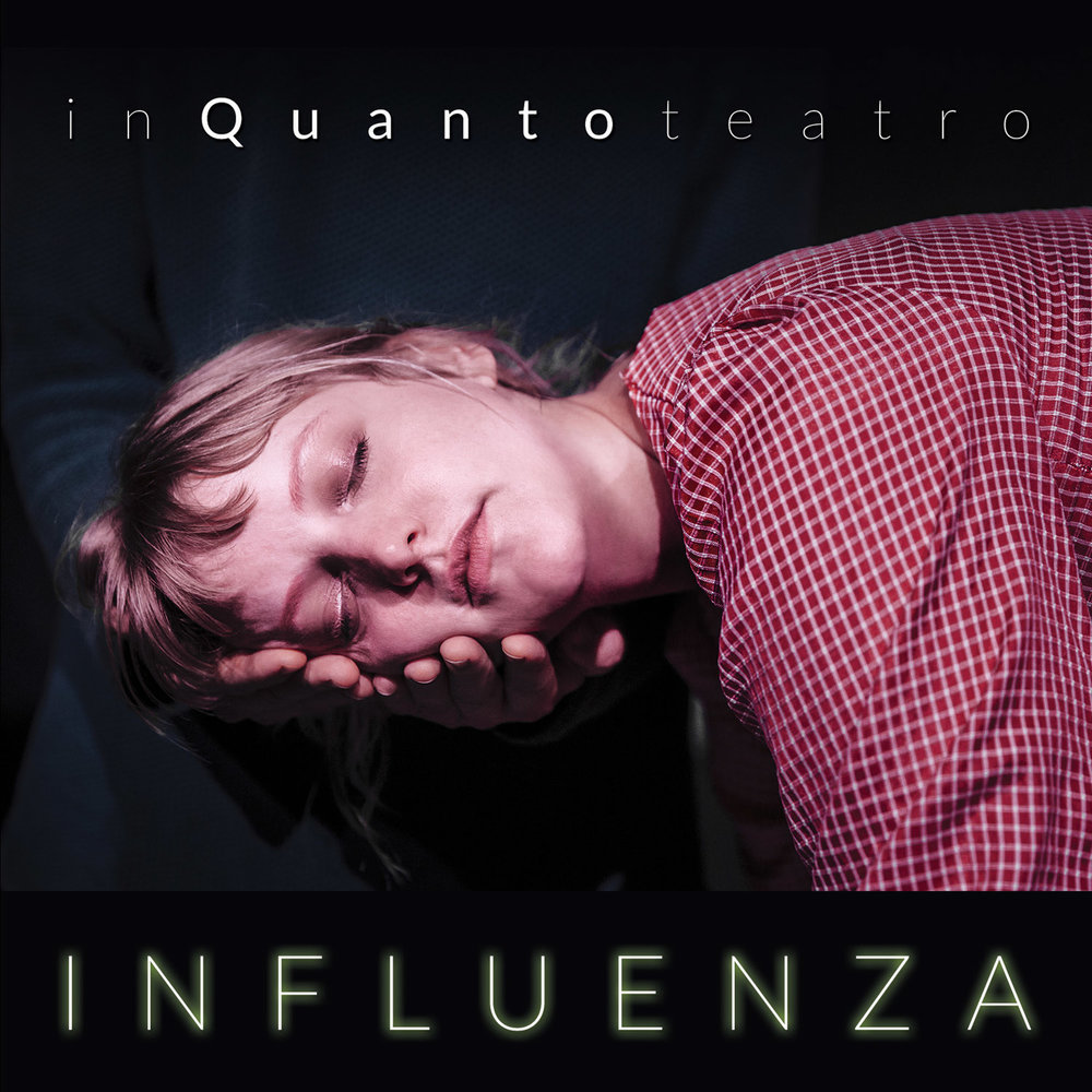 Floor Robert / inQuanto teatro - Influenza   Florence, 2017