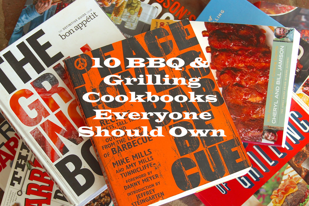 10 BBQ and Grilling Cookbooks Everyone Should Own