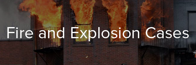 Fire and Explosion Cases