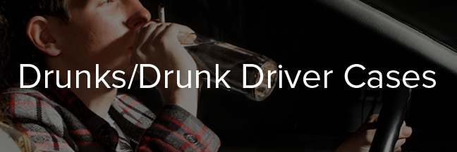 Drunks and Drunk Driver Cases