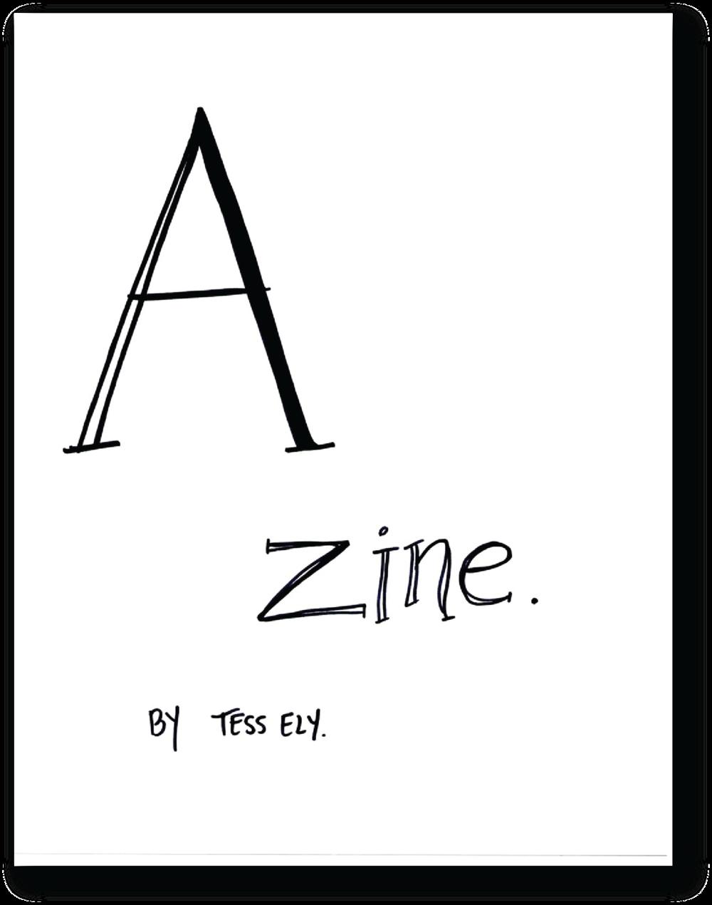 A zine   - Tess