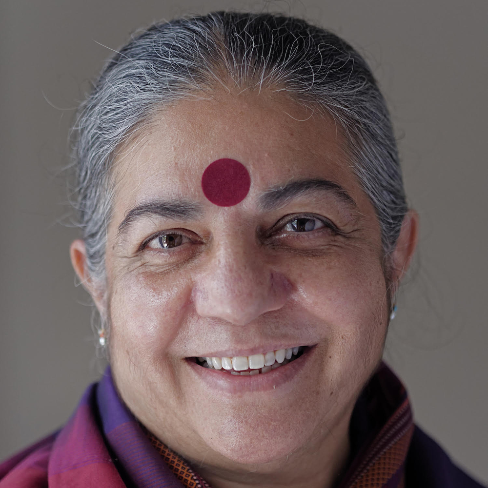Dr Vandana Shiva   Scientist, philosopher, feminist, author, environmentalist, activist, Dr. Vandana Shiva is a one-woman movement for peace, sustainability and social justice. Time Magazine identified Dr. Shiva as an environmental 'hero' in 2003, and Asia Week has called her one of the five most powerful communicators in Asia. In November 2010, Forbes Magazine identified Dr. Shiva as one of the Seven Most Powerful Women on the Globe.