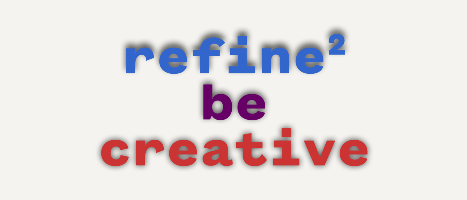 refine2 be creative