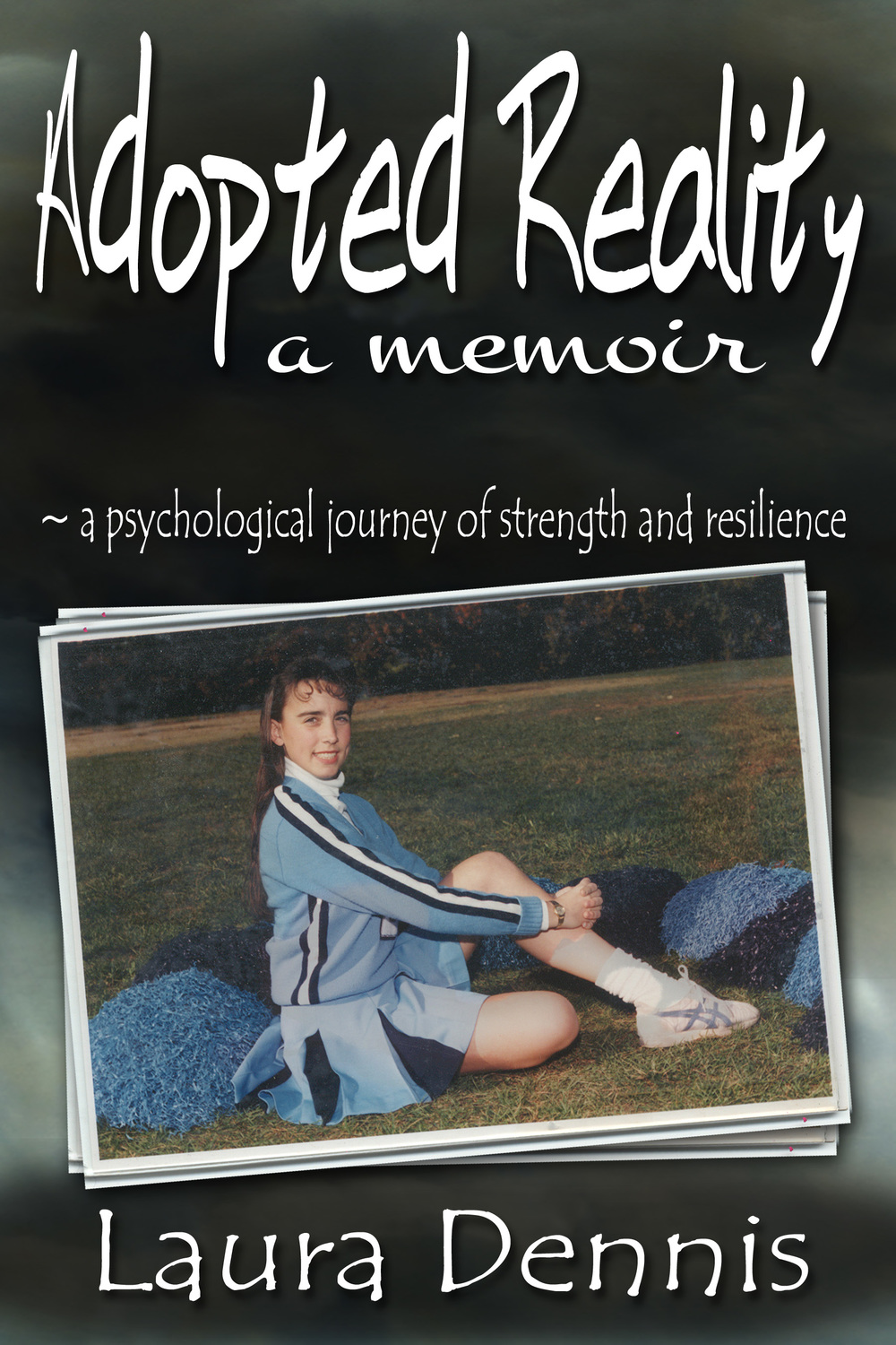 Adopted Reality_Memoir_Laura Dennis_2nd edition