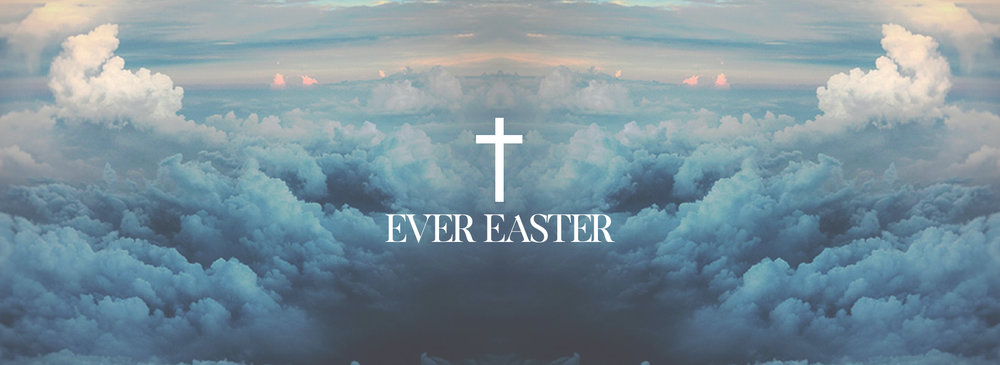 EVER EASTER Main Graphic 1920x700.jpg