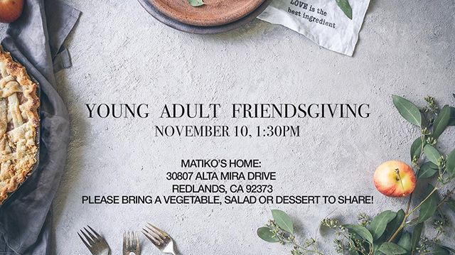 We can't wait to fellowship with you all this Sabbath! #friendsgiving #lovewell #eatwell