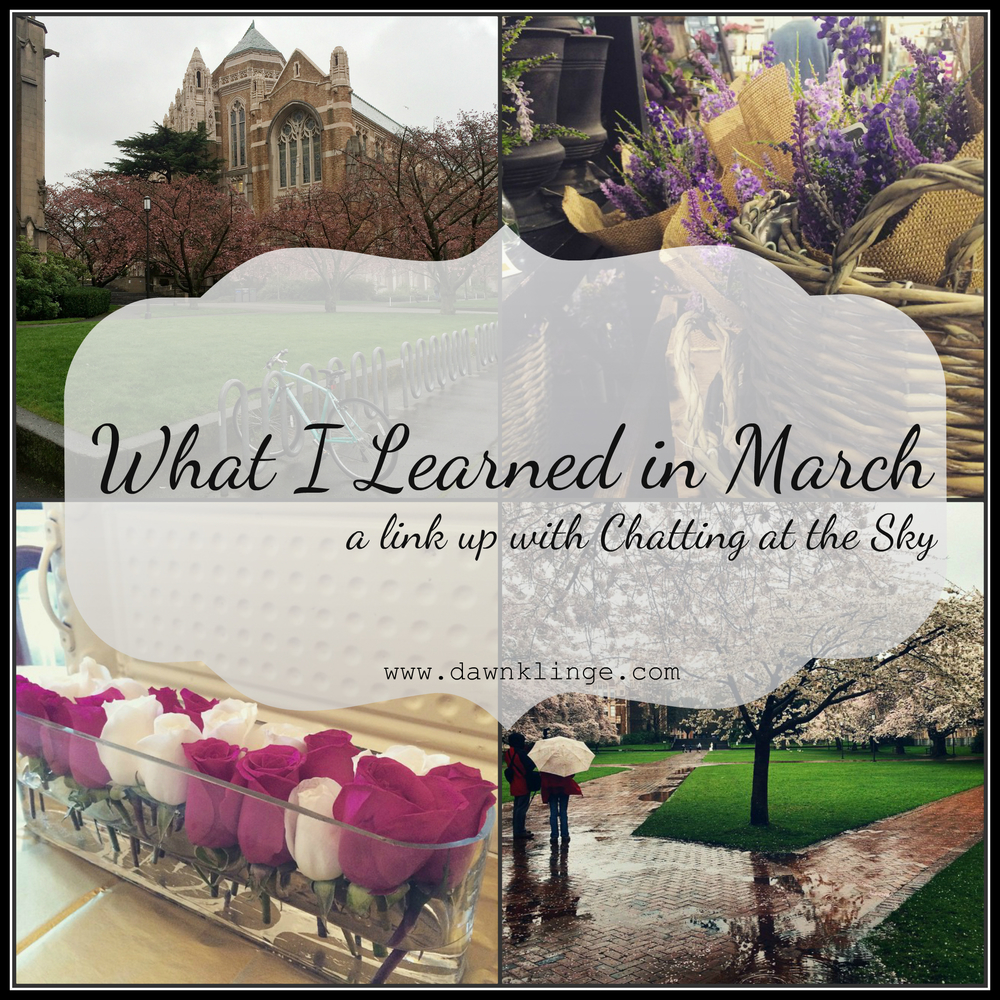 What I learned in March: a link up with Chatting at the Sky