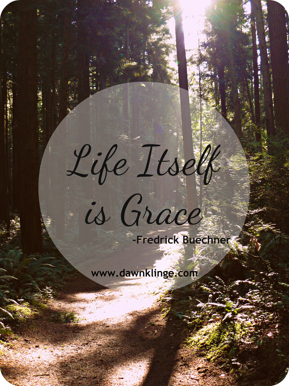 life itself is grace- Buechner