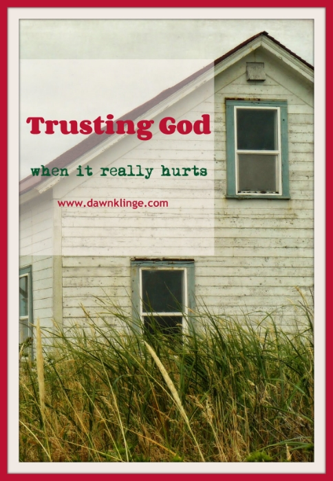 trusting God- when it really hurts