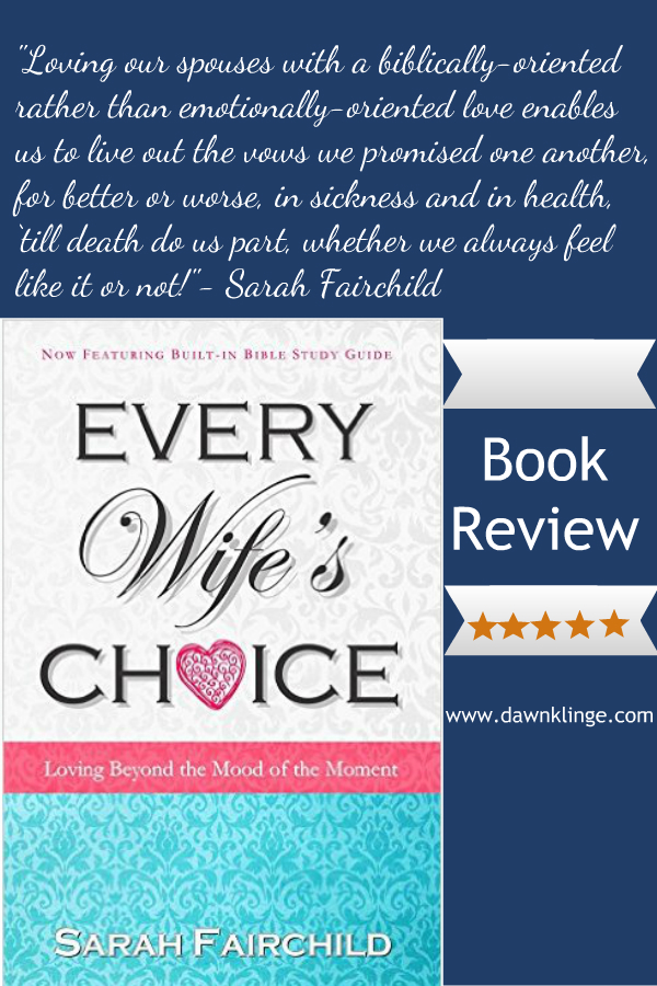 Every Wife's Choice: loving beyond the mood of the moment