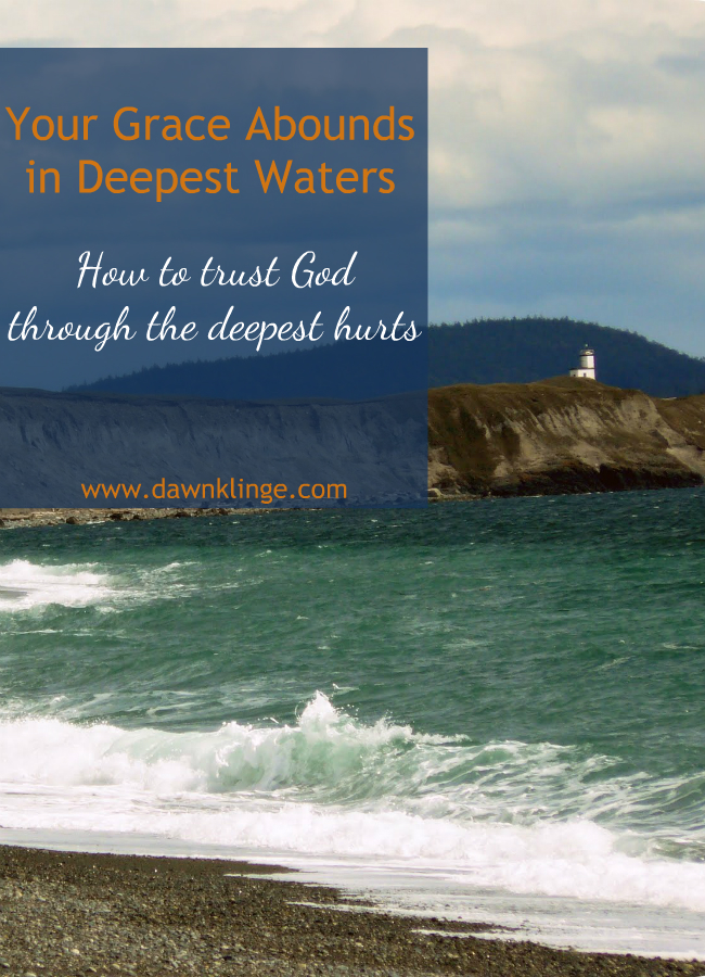 How to trust God through the deepest hurts