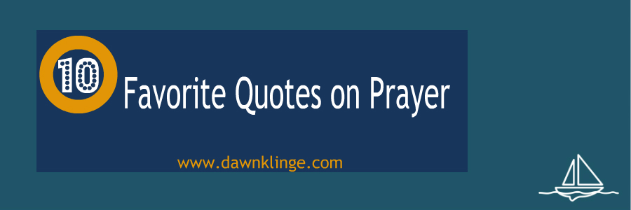 10 Favorite Quotes on Prayer