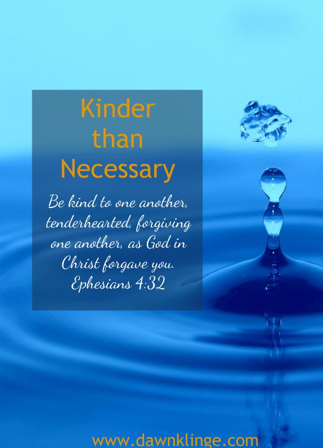 kinder than necessary