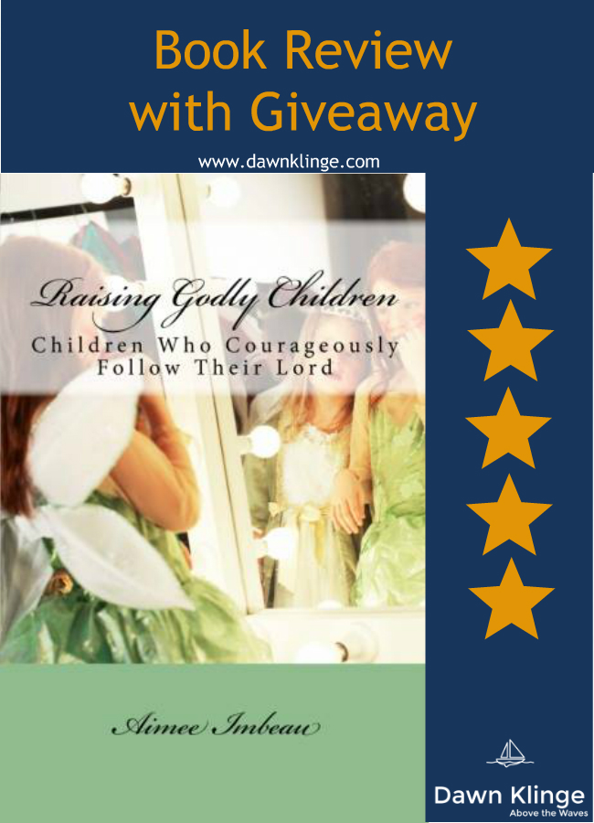 Raising Godly Children:  review and giveaway
