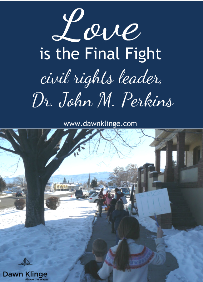 Love is the final fight, Dr. John M. Perkins