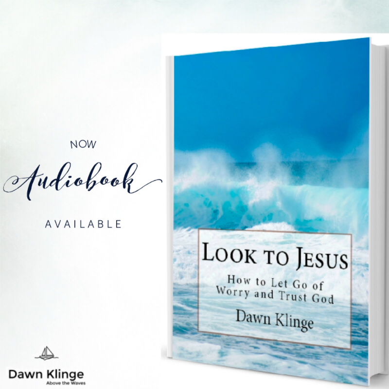 Look to Jesus, by Dawn Klinge, available on audio