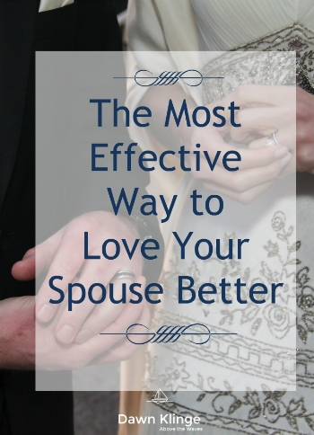 the most effective way to love your spouse better