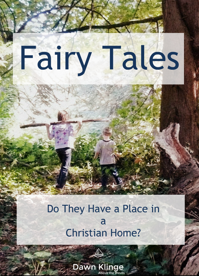 fairy tales:  do they have a place in a Christian home?