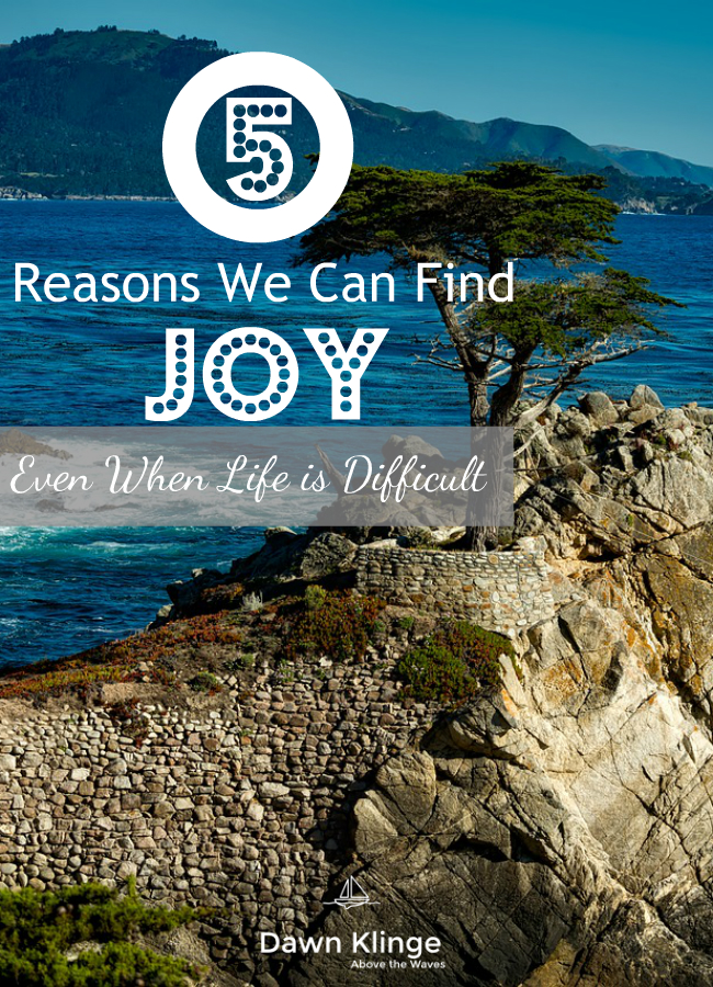 5 Reasons We Can Find Joy
