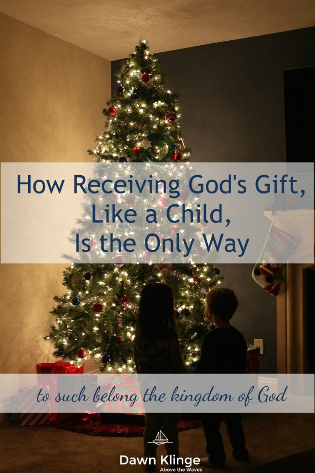 How Receiving God's Gift, Like a Child, Is the Only Way| grace of God | gospel | Above the Waves || #gospel