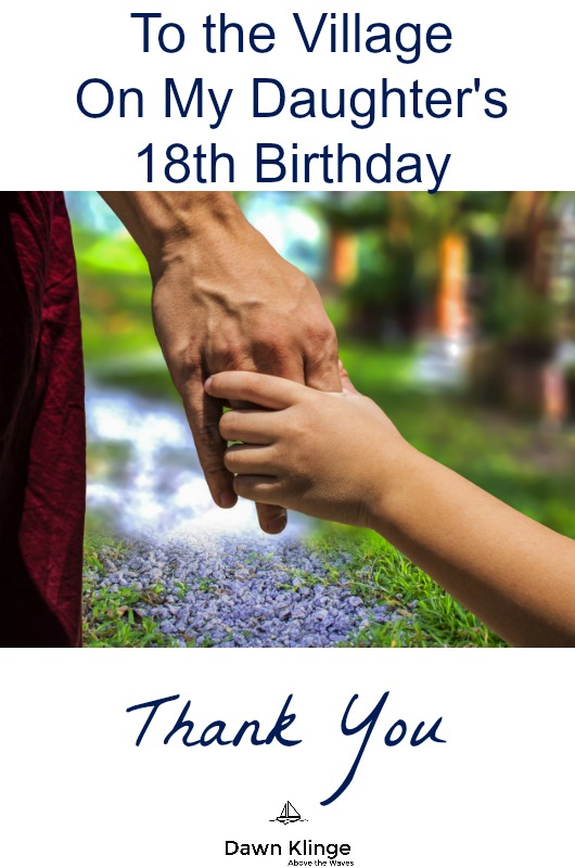 To the Village On My Daughter's 18th Birthday:  Thank You
