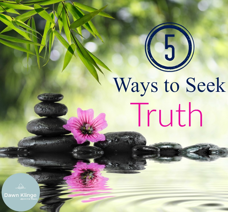 5 Ways to Seek Truth