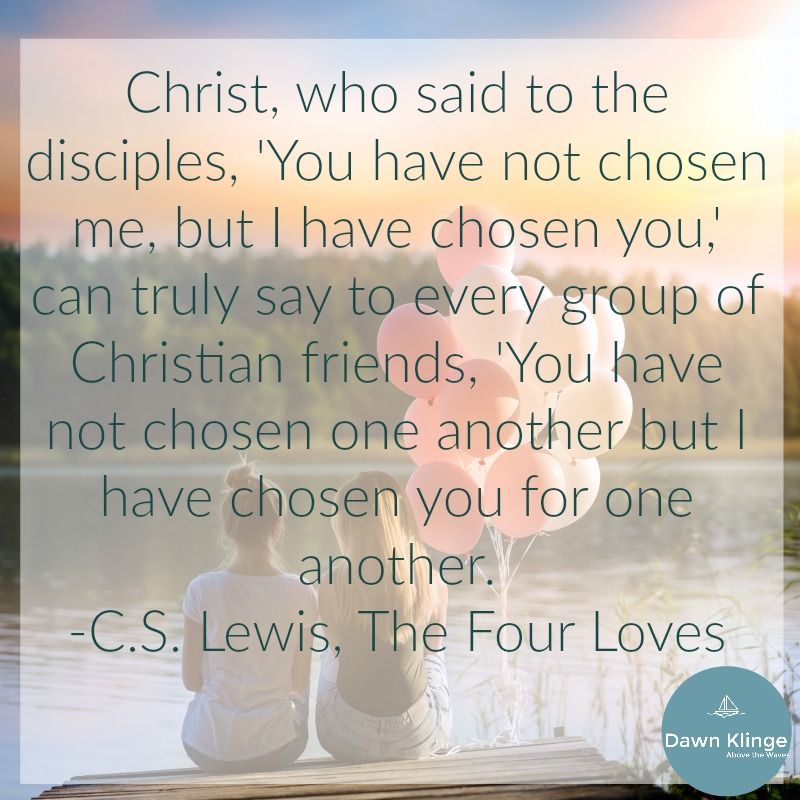 CS Lewis The Four Loves I 6 characteristics of Quality Friendships I how to be a good friend I what to look for in a friend I friendship I characteristics of a good friend I Christian friendship I Above the Waves I #friendship #christianfriends