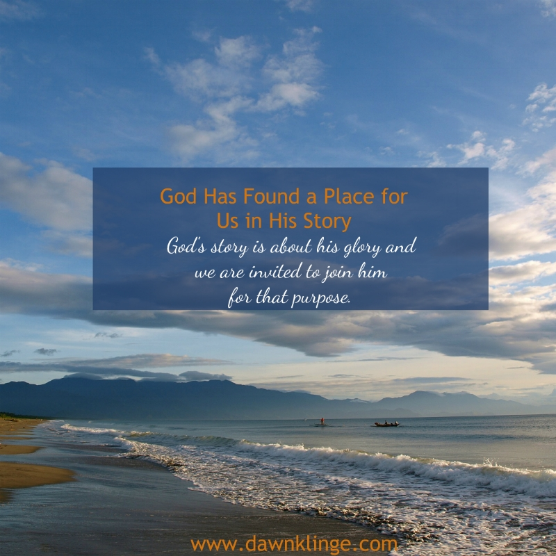 God has found a place for us in his story
