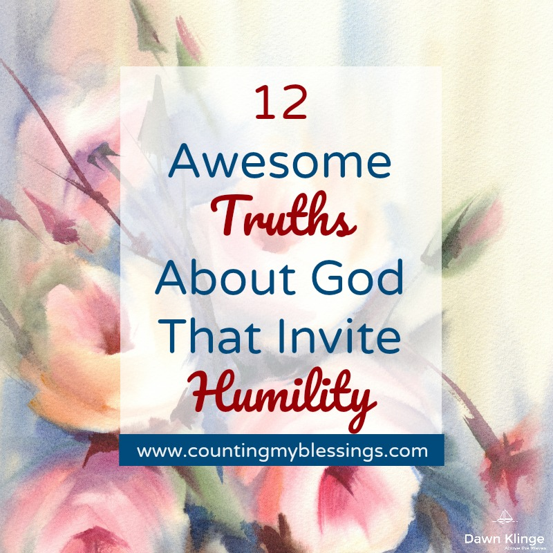 12 Awesome Truths About God that Invite Humility