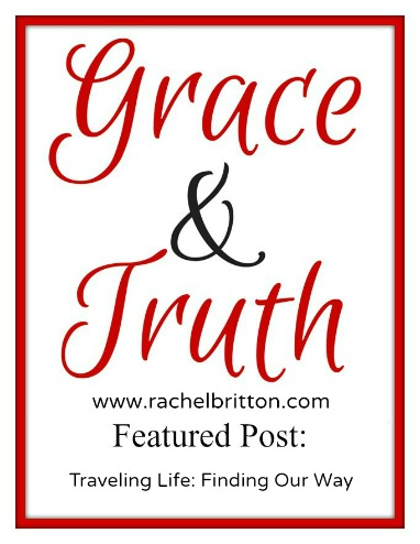 Grace and Truth: Traveling Life: Finding Our Way