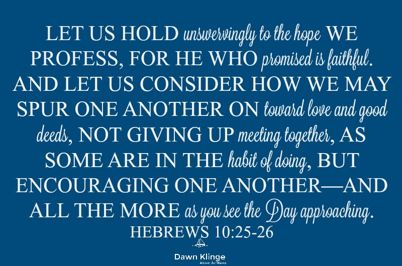 Let us hold unswervingly to the hope...