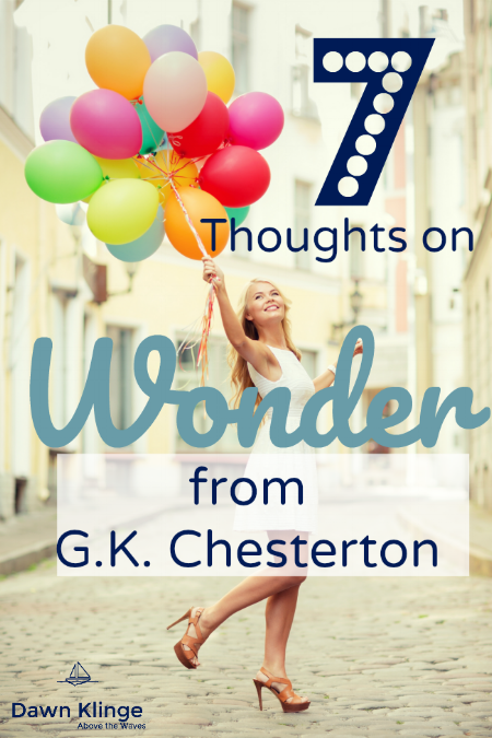 7 thoughts on wonder from G.K. Chesterton