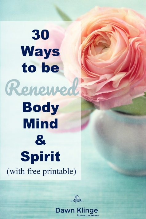 30 ways to be renewed in body, mind, and spirit I Christian retreats I Christian self-care I ideas for self-care I Christian women retreat ideas I Above the Waves I #selfcare #christianwomen #Christianretreats