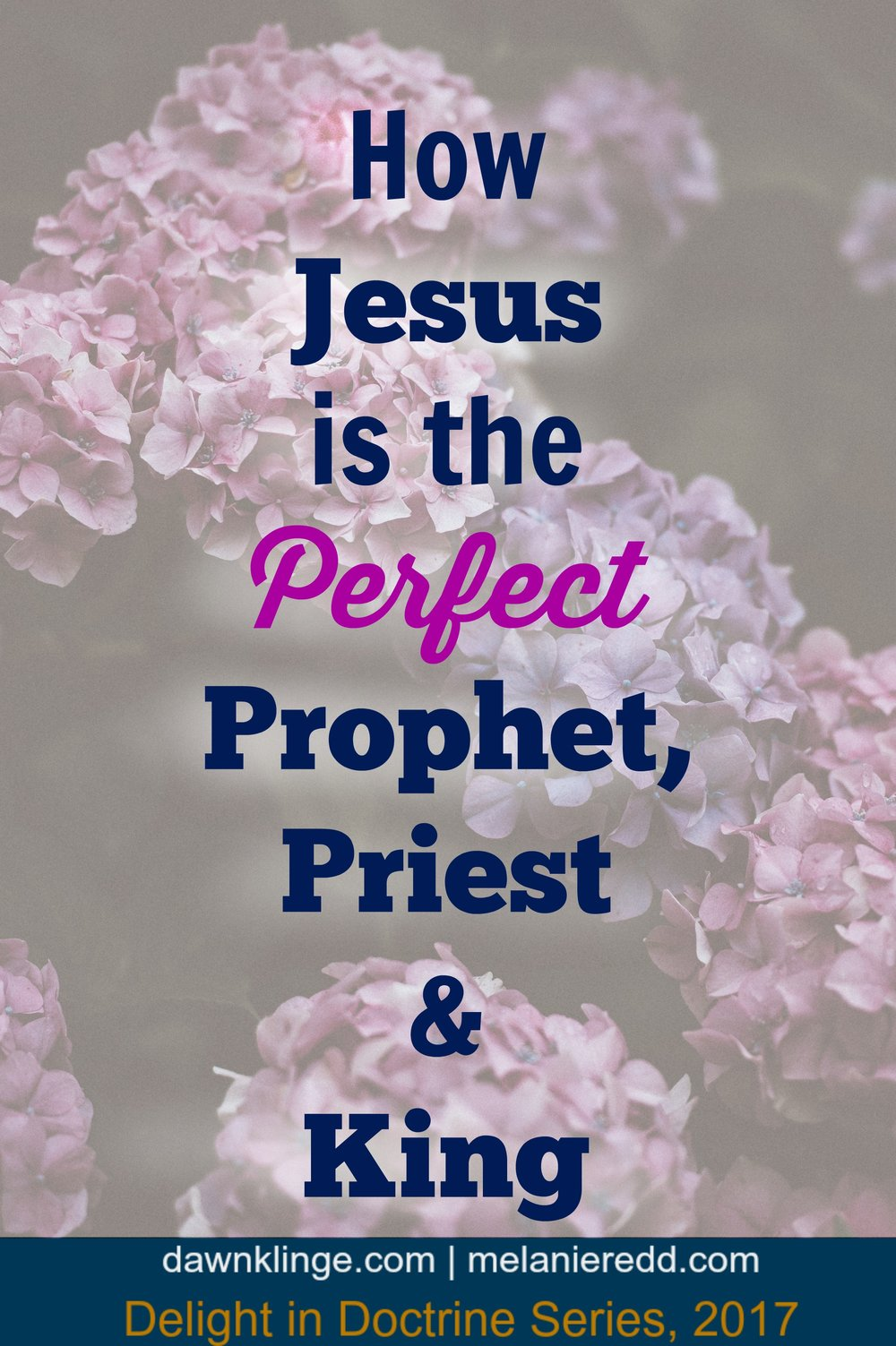 How Jesus is the perfect prophet, priest, and king