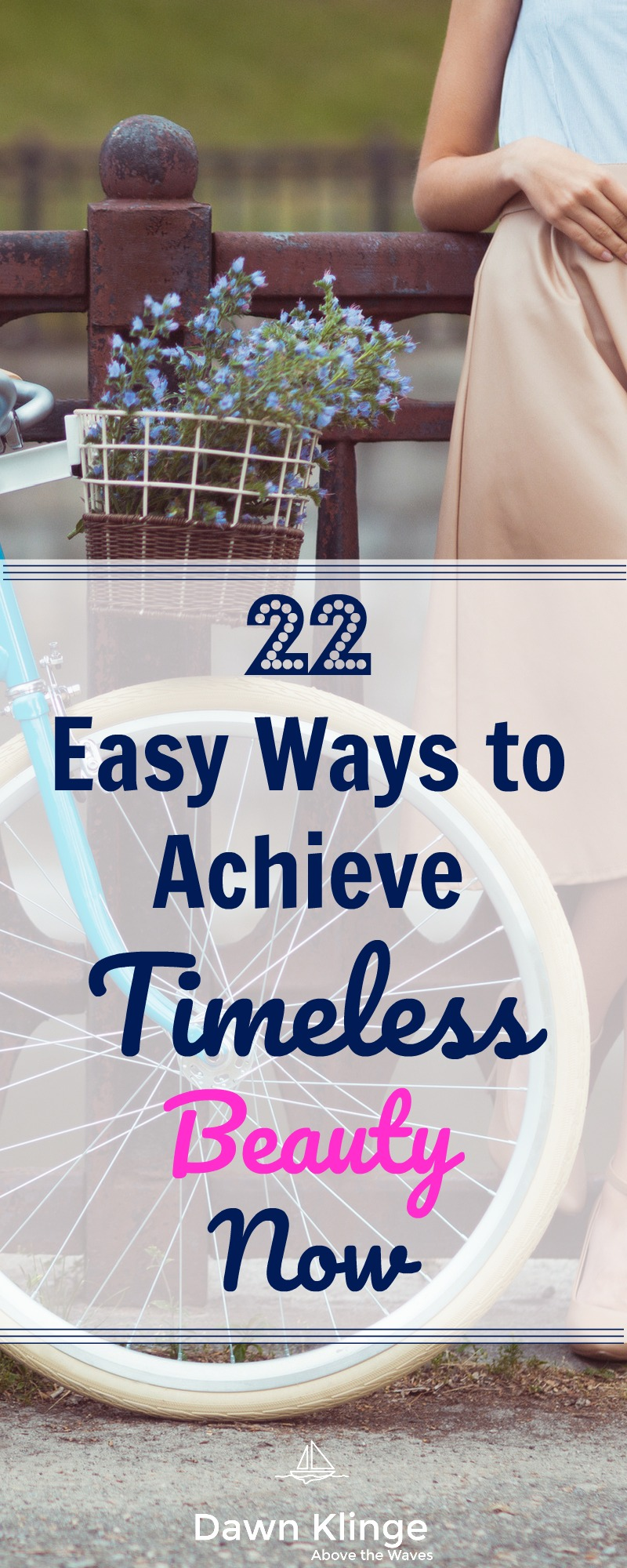 22 Easy Easy Ways to Achieve Timeless Beauty Now I beauty tips I skincare tips I lifestyle and beauty advice I Rodan +Fields I Dawn Klinge II #beautytips #classicbeauty #timelessbeauty