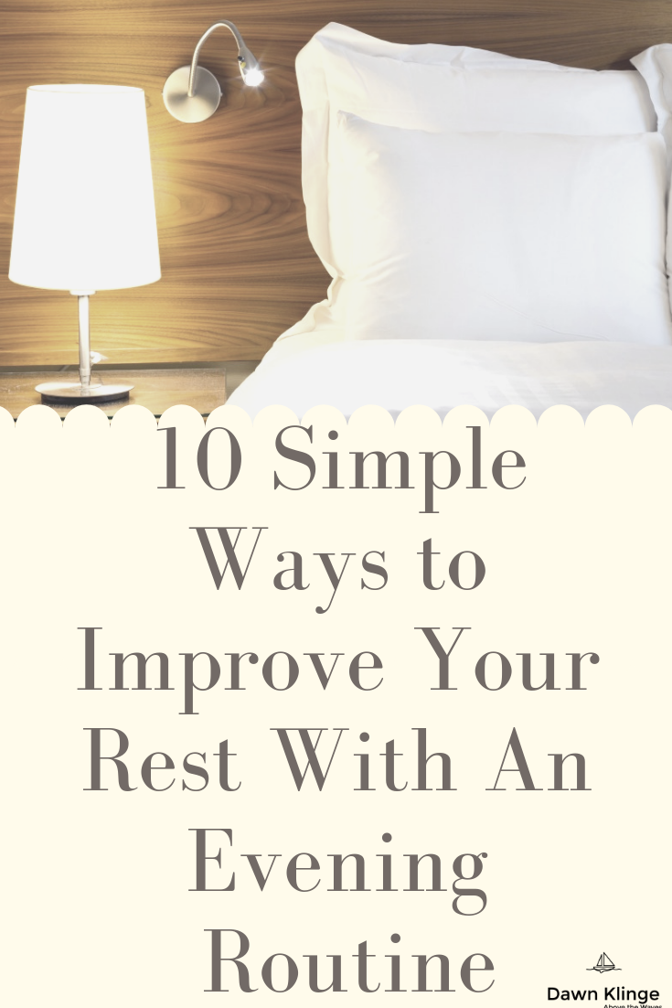 10 Simple Ways to Improve Your Rest With An Evening Routine | tips for better sleep | improved rest | Above the Waves || #bettersleep
